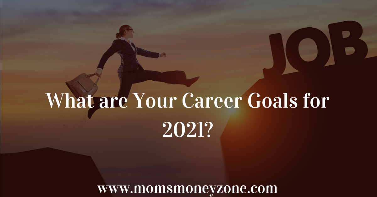 consider your career expectations as one of your personal goals for 2021
